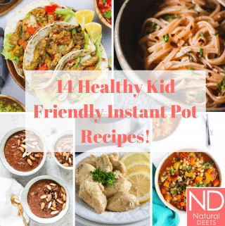 pin that says 14 healthy kid friendly instant pot recipes