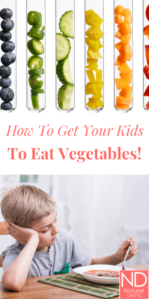 a pinterest pin that says how to get your kids to eat vegetables