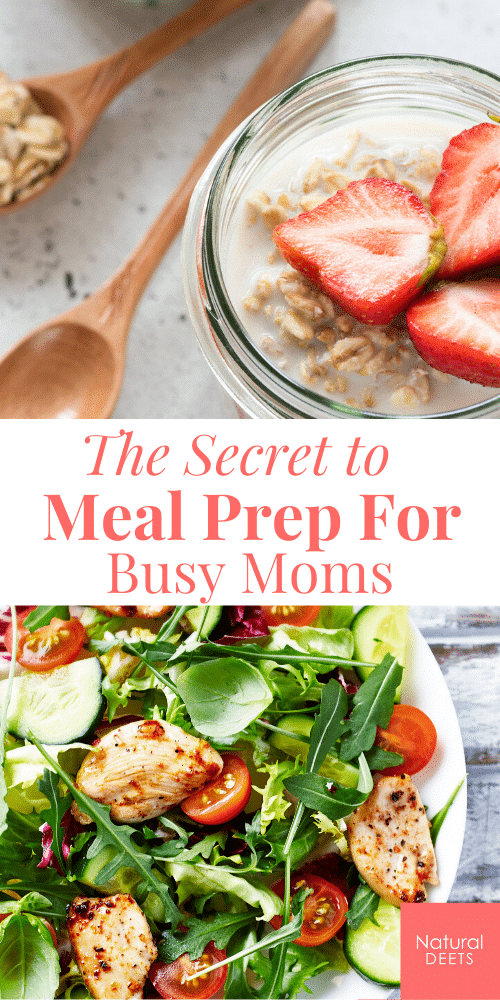 a pinterest pin that says the secret to meal prep for busy moms