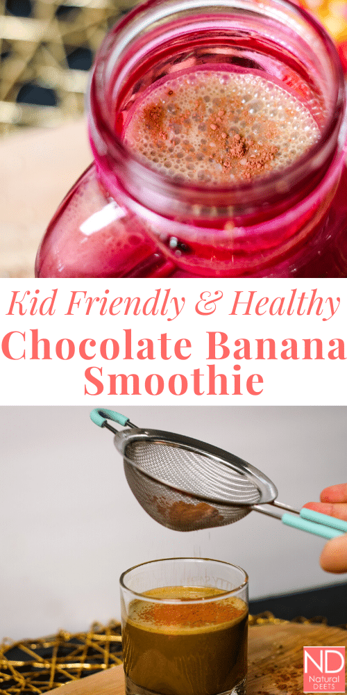 """pinerest pin with two picture of a smoothie and the words """"kid friendly and healthy chocolate banana smoothie"""""""