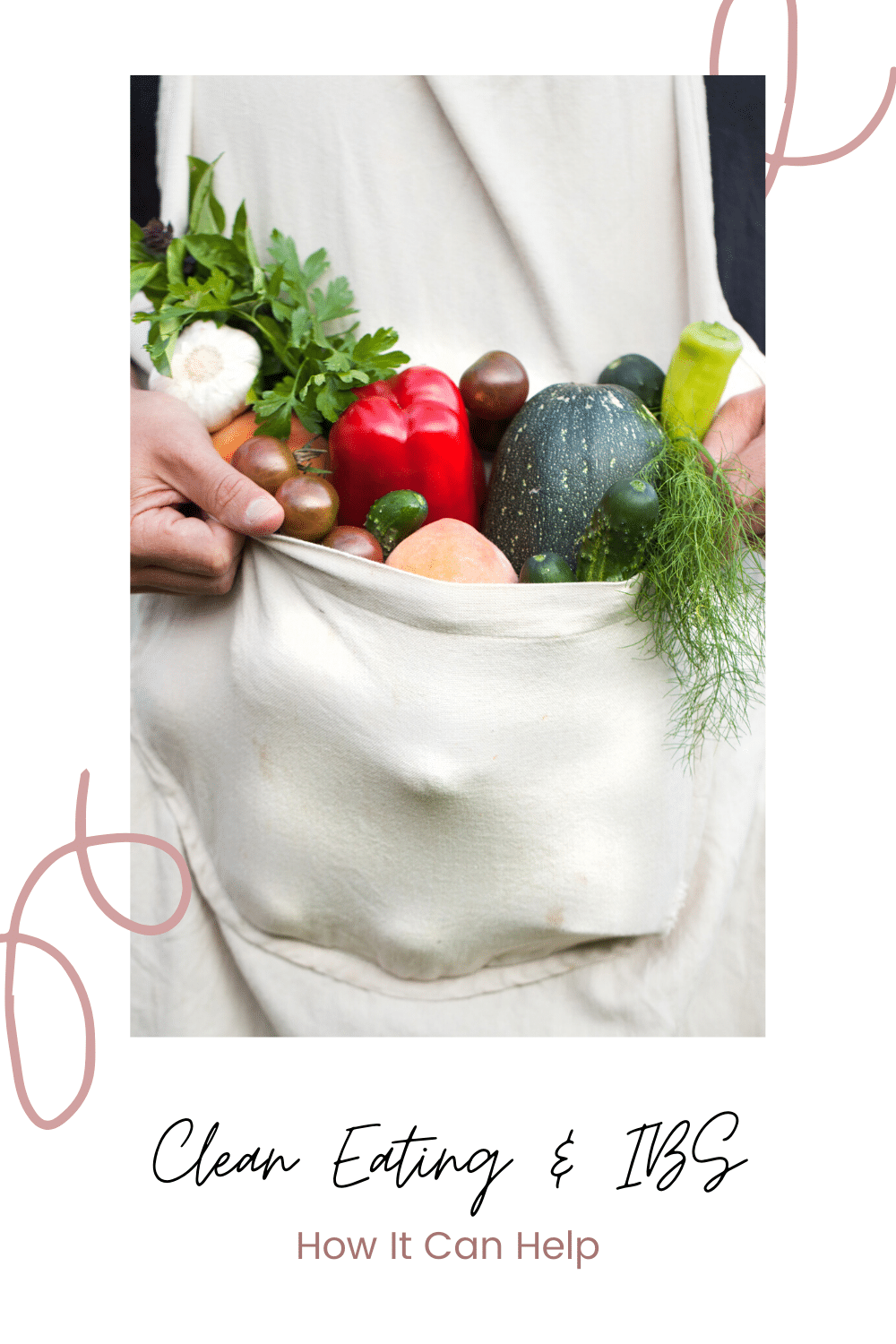 a picture of produce in a white apron and words that say clean eating and IBS