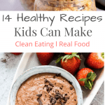 pinterest pin that asays 14 healthy recipes kids can make